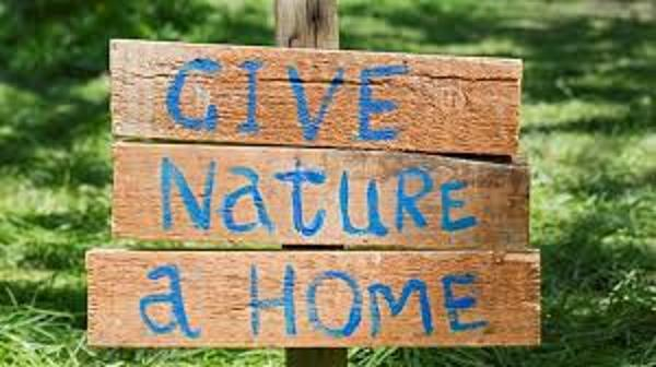 Sign saying Give Nature a Home